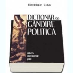 DICTIONAR DE GANDIRE POLITICA - DOMINIQUE COLAS