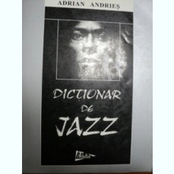Dictionar De Jazz - Adrian Andries