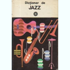 DICTIONAR DE JAZZ - MIHAI BERINDEI