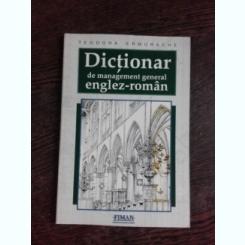 DICTIONAR DE MANAGEMENT GENERAL ENGLEZ-ROMAN - TEODORA ERMURACHE