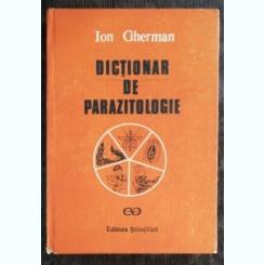 DICTIONAR DE PARAZITOLOGIE - ION GHERMAN