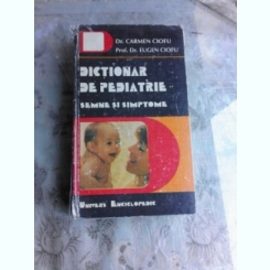 DICTIONAR DE PEDIATRIE - CARMEN CIOFU