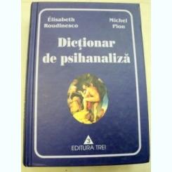 DICTIONAR DE PSIHANALIZA-ELISABETH ROUDINESCO,MICHEL PLON