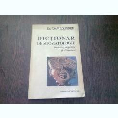 DICTIONAR DE STOMATOLOGIE - IOAN LIXANDRU