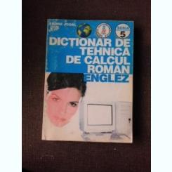DICTIONAR DE TEHNICA DE CALCUL ROMAN-ENGLEZ - ENDRE JODAL