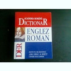 DICTIONAR ENGLEZ ROMAN - ACADEMIA ROMANA