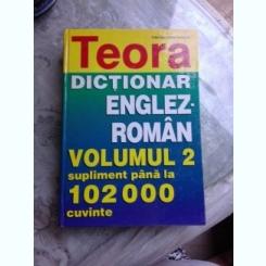 DICTIONAR ENGLEZ ROMAN, VOLUMUL 2, SUPLIMENT PANA LA 102000 CUVINTE