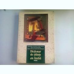 DICTIONAR GENERAL DE STIINTE , STIINTE ALE LIMBII DE ANGELA BIDU..