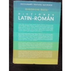 DICTIONAR LATIN ROMAN - GH. GUTU