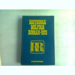 DICTIONAR MILITAR ROMAN RUS - CHECICHES LAURENTIU