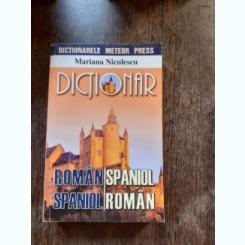 DICTIONAR ROMAN SPANIOL, SPANIOL ROMAN - MARIANA NICULESCU
