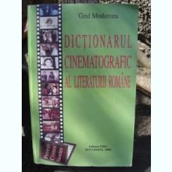 DICTIONARUL CINEMATOGRAFIC AL LITERATURII ROMANE - GRID MODORCEA