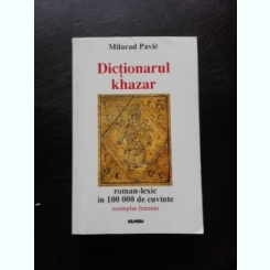 DICTIONARUL KHAZAR- MILORAD PAVIC