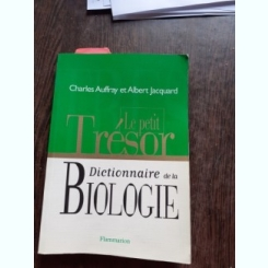 DICTIONNAIRE DE LA BIOLOGIE - CHARLES AUFFRAY  (CARTE IN LIMBA FRANCEZA)