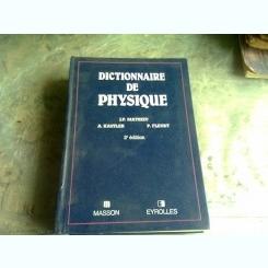 DICTIONNAIRE DE PHYSIQUE - J.P. MATHIEU  (CARTE IN LIMBA FRANCEZA)