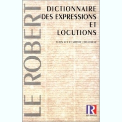 DICTIONNAIRE DES EXPRESSIONS ET LOCUTIONS - ALAIN REY  (CARTE IN LIMBA FRANCEZA)