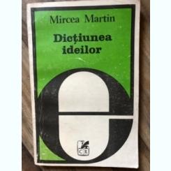 DICTIUNEA IDEILOR-MIRCEA MARTIN,1981