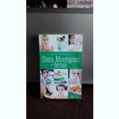 DIETA MONTIGNAC PENTRU FEMEI - MICHEL MONTIGNAC