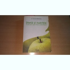 DIETA SI NUTRITIE - O ABORDARE AYURVEDICA A ALIMENTATIEI - DR. RUDOLPH BALLENTINE