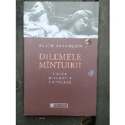DILEMELE MINTUIRII - ALAIN BESANCON