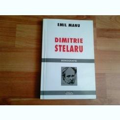 DIMITRIE STELARU-MONOGRAFIE-EMIL MANU