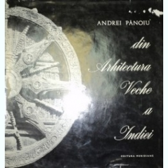 DIN ARHITECTURA VECHE A INDIEI-ANDREI PANOIU 1968