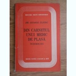 DIN CARNETUL UNUI MEDIC DE PLASA - GEORGE ULIERU,cu dedicatie