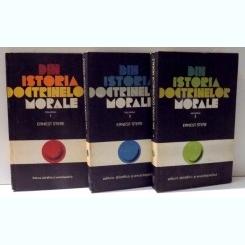 DIN ISTORIA DOCTRINELOR MORALE de ERNEST STERE , 3 VOLUME , 1975 - 1979