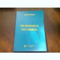 DIN MEMORIILE UNUI DASCAL - DAVID POPESCU