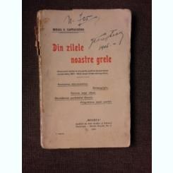 DIN ZILELE NOASTRE GRELE. DISCURSURI ROSTITE IN INTRUNIRILE PUBLICE ALE PARTIDULUI CONSERVATOR, 1901-1905 - MIHAIL G. CANTACUZINO