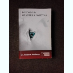 DINCOLO DE GANDIREA POZITIVA - ROBERT ANTHONY