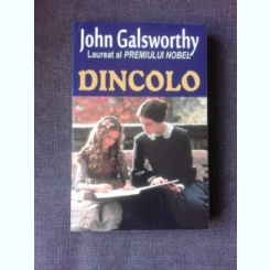 DINCOLO - JOHN GALSWORTHY