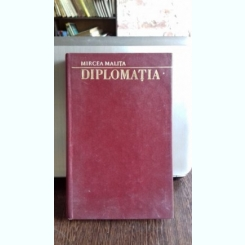 DIPLOMATIA, SCOLI SI INSTITUTII - MIRCEA MALITA