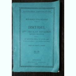 DISCURSUL DOMNULUI NICOLAE TITULESCU MINISTRUL FINANTELOR - ADUNAREA DEPUTATILOR