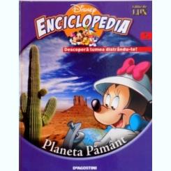 DISNEY ENCICLOPEDIA, DESCOPERA LUMEA DISTRANDU-TE, VOL. II, PLANETA PAMANT, 2008