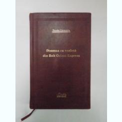 DOAMNA CU VOALETA DIN BALT ORIENT EXPRESS DE THEODOR CONSTANTIN, COLECTIA ADEVARUL DE LUX