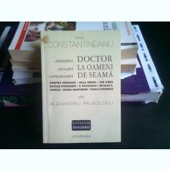 DOCTOR LA OAMENI DE SEAMA - MIHAIL CONSTANTINEANU