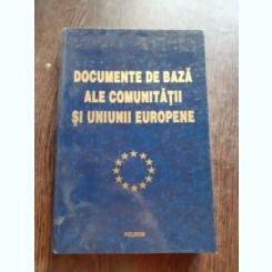 DOCUMENTE DE BAZA ALE COMUNITATII SI UNIUNII EUROPENE