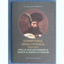 Domnitorul Mihai Viteazul - Alexandru Moraru