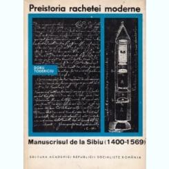 Doru Todericiu - Preistoria rachetei moderne. Manuscrisul de la Sibiu (1400-1569)