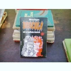 Dracula. Mit si realitate istorica - Mircea Dogaru