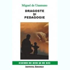 DRAGOSTE SI PEDAGOGIE - MIGUEL DE UNAMUNO