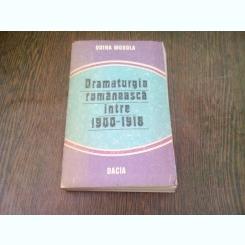 DRAMATURGIA ROMANEASCA INTRE 1900-1918 - DOINA MODOLA