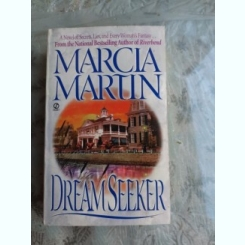 DREAM SEEKER - MARCIA MARTIN  (CARTE IN LIMBA ENGLEZA)