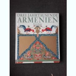 DREI JAHRTAUSENDE ARMENIEN - BURCHARD BRENTJES  (TEXT IN LIMBA GERMANA)