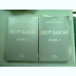 DREPT BANCAR - ION TURCU  VOL.1+2