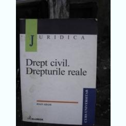 DREPT CIVIL. DREPTURI REALE - IOAN ADAM