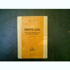 Dreptul civil dreptul de proprietate si alte drepturi reale - Ion P. Filipescu