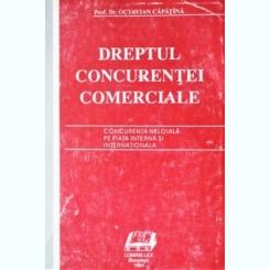 DREPTUL CONCURENTEI COMERCIALE - OCTAVIAN CAPATINA