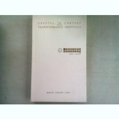 DREPTUL IN CONTEXT SI/SAU TRANSFORMAREA DREPTULUI - MARIUS DUMITRU LINTE
